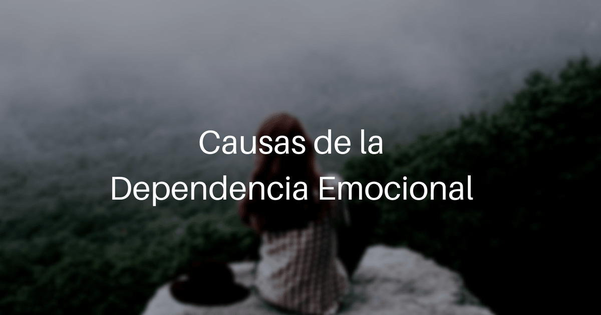 Causas de la dependencia emocional