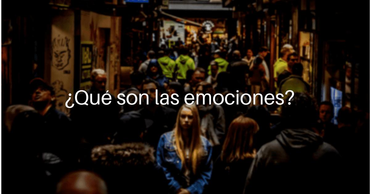 Emociones ¿Qué son?