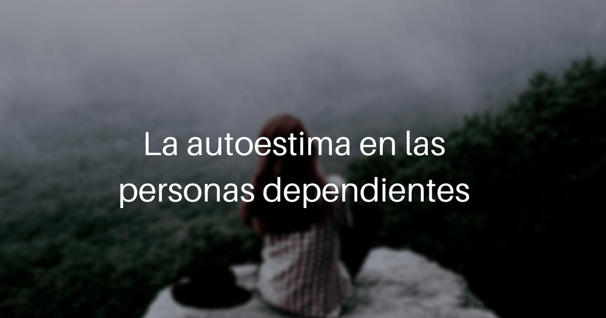 La autoestima en las personas dependientes