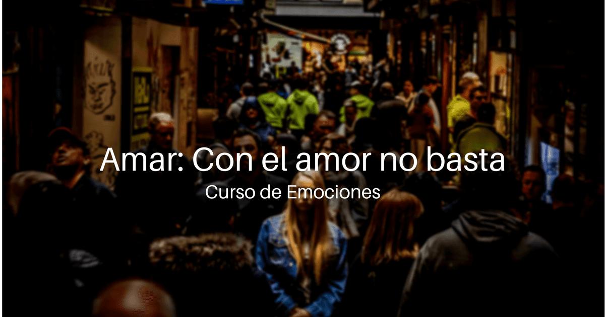 Amar: Con el amor no basta