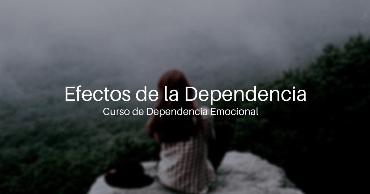 Efectos de la dependencia emocional