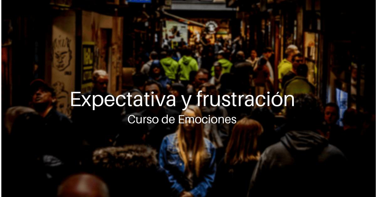 Expectativa y Frustración