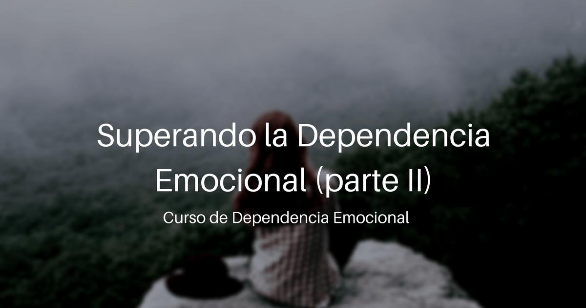 Superando la dependencia emocional 2