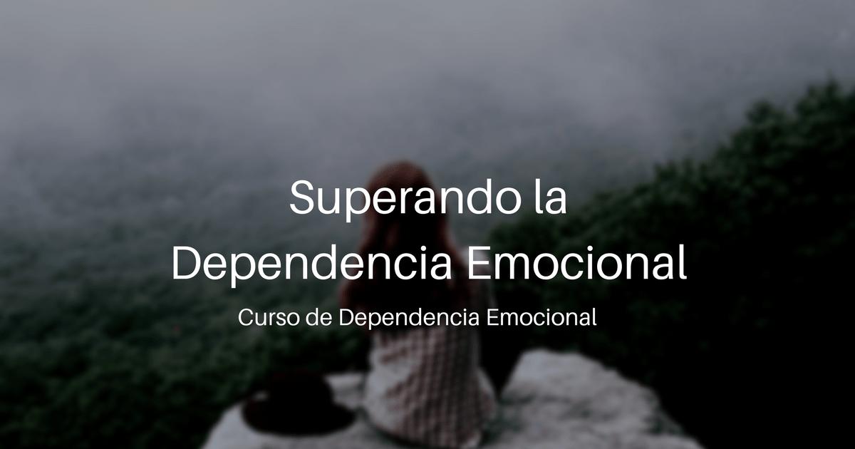 Superando la dependencia emocional